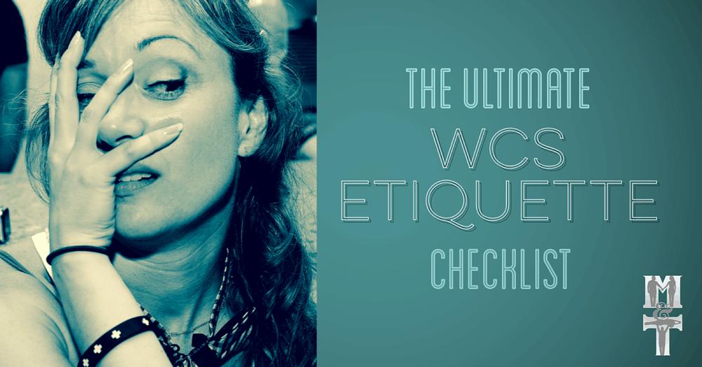 The Ultimate WCS Etiquette Checklist